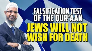 Falsification Test of the Quran – Jews will not wish for Death - Dr Zakir Naik