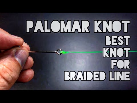 Palomar Knot Best Knot For Braided Line