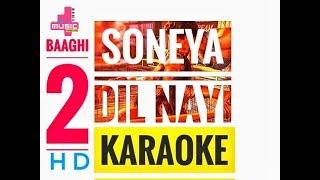 Soniye dil nayi lagda clean karaoke baaghi 2 ankit tiwari shruti pathak tiger shroff mp3