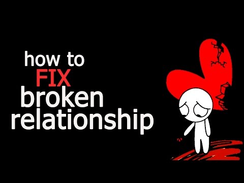 How To Fix Your Broken Relationship?