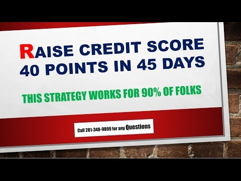 Raise Credit Scores 40 Points in 45 Days| Increase Credit Score 40 points Quickly