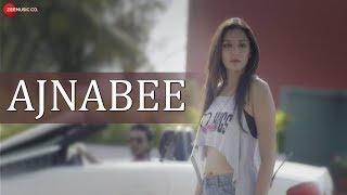 Ajnabee - Official Music Video | Asharfi | Niva Sharma, Sunny Arora, Alexus, Rahul Tyagi & Sajid B