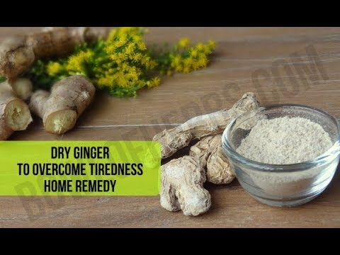 Dry ginger to overcome tiredness - Natural remedy