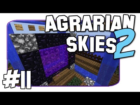 Agrarian Skies 2 - Nether Ore - Episode 11