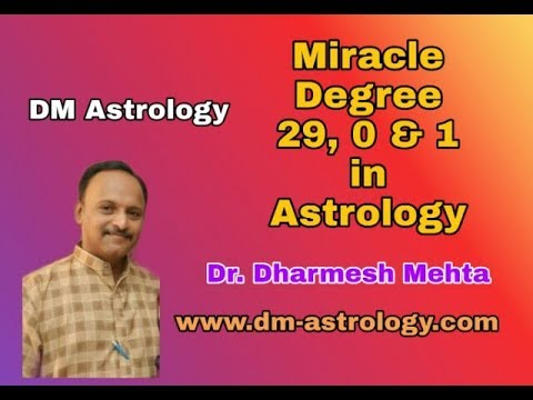 Miracle Degree 29, 0 & 1 in Vedic Astrology by Dr Dharmesh Mehta