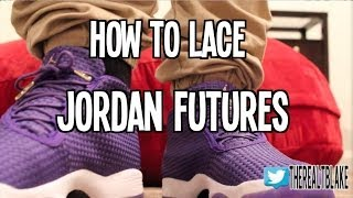 online store e1241 a97e3 How Do You Lace Your Jordan Futures  5 years ago
