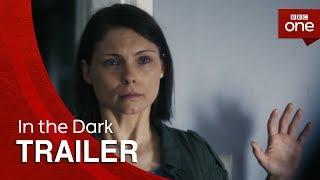 In the Dark: Episode 3 Trailer - BBC One