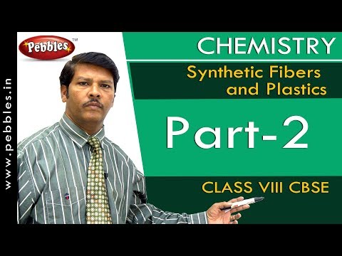Part-2 : Synthetic Fibers and Plastics | Chemistry | Class 8 | CBSE