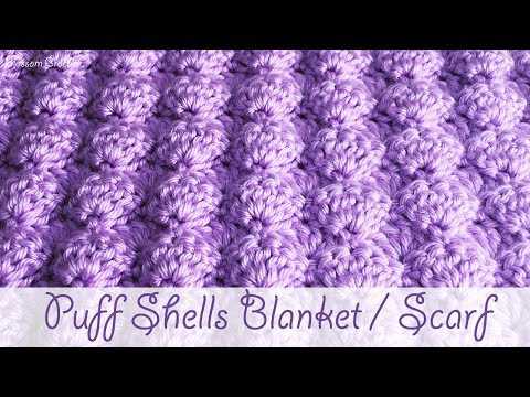 Easy Crochet - Puff Shells Baby Blanket / Scarf