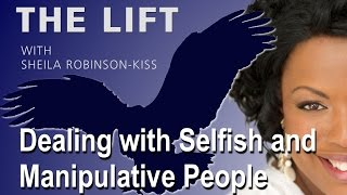 Dealing With Selfish and Manipulative People