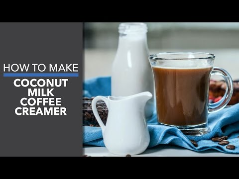 How to Make Coconut Milk Coffee Creamer