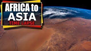 From Africa To Asia - Time Lapse Video From The International Space Station