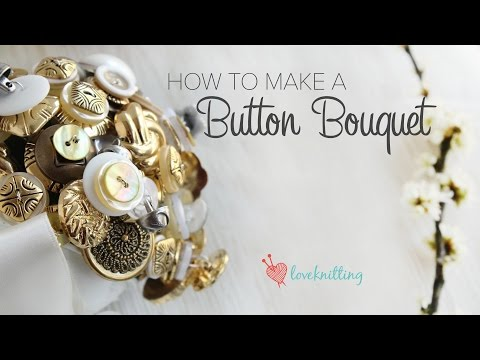 Knit By Bit: How to Make a Button Bouquet