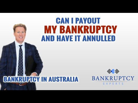 Can I pay out my Australian Bankruptcy and have it annulled?