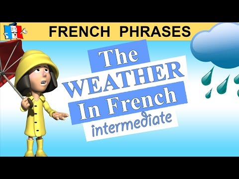 FRENCH PHRASES - THE WEATHER IN FRENCH - Intermediate / Advanced Level