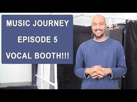 How To Build A Vocal Booth ~ My Music Journey Episode 5