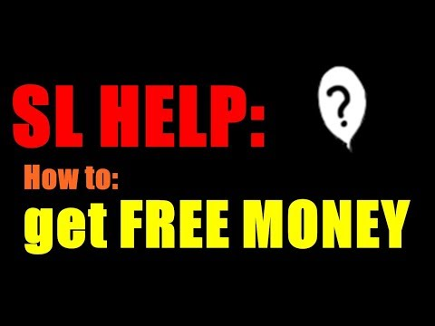 Second Life Help: HOW TO GET FREE MONEY IN SECOND LIFE 2017 { Second Life }