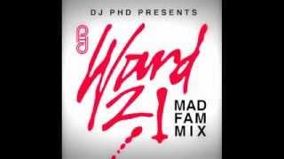 Dj Phd Presents Ward 21 Mad Fam Mix 2011