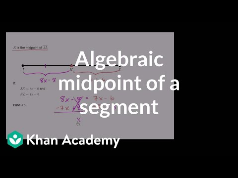 Algebraic midpoint of a segment exercise | Geometry | 8th grade | Khan Academy