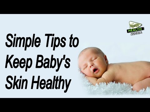 Simple Tips to Keep Baby's Skin Healthy
