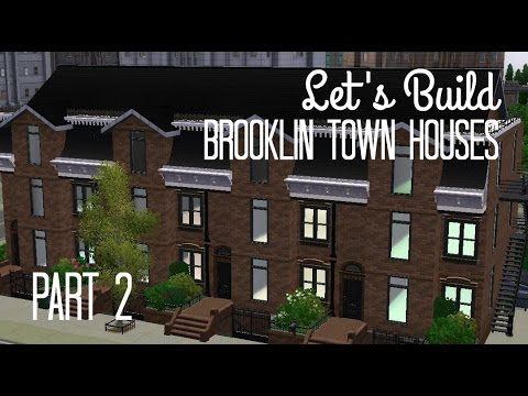 Sims 3 Lets Build Brooklin Town Houses - Part 2