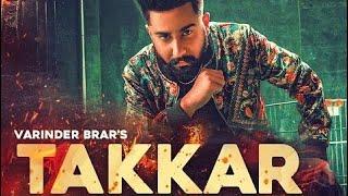 Takkar : Varinder Brar (Official Song) Latest Punjabi Song 2020   New Punjabi Song