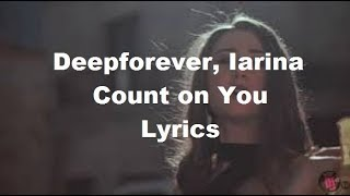 Download Deepforever, Iarina  Count on You  Lyrics
