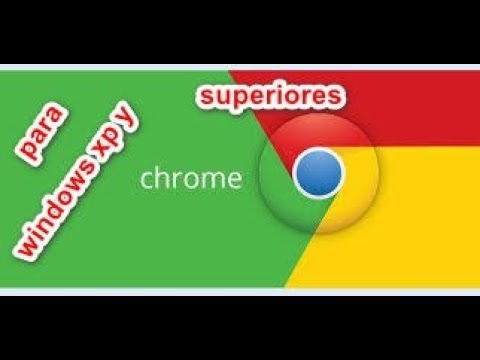 como descargar e instalar google chrome para windows xp, vista, 7, 8, 8.1,10 2018