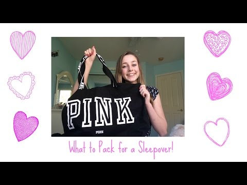 What to Pack for a Sleepover!