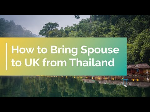 How to Bring Spouse to UK from Thailand | UK Spouse Visa
