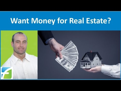 Want Money For Real Estate?