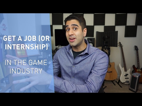 How to Get a Job (or Internship!) in the Game Industry