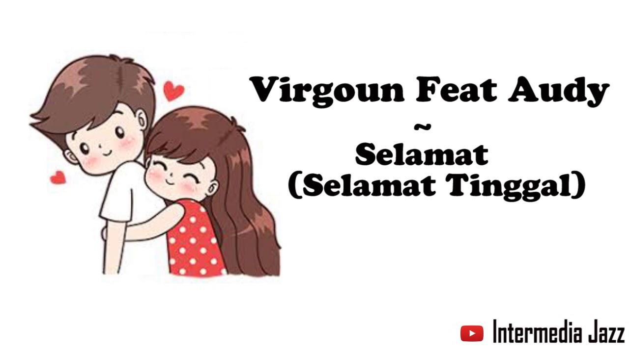Virgoun feat audy - selamat (selamat tinggal)  lirik animasi