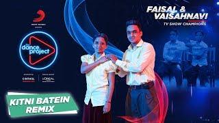 Kitni Batein - Remix |Faisal -Vaishnavi | Lyrical Mime  | The Dance Project