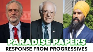 Progressive Leaders Worldwide Respond To 'Paradise Papers'