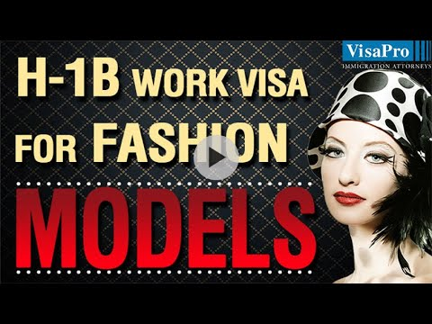H1B Visa For Fashion Models: How To Get A Work Visa To Model In USA