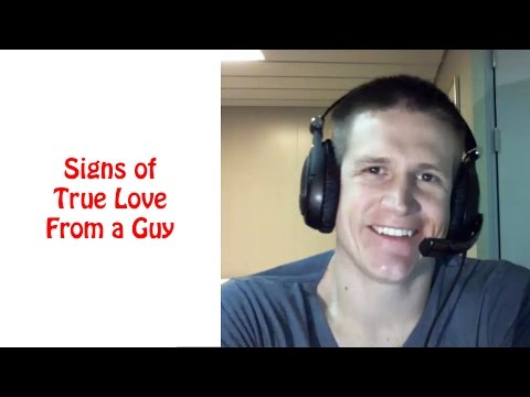 Signs of True Love from a Guy - How to Know He Really Loves You