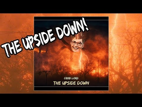 Crab Lord - The Upside Down (Prod. By Fly Melodies) | ON SPOTIFY AND ITUNES
