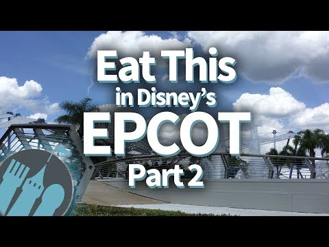 EAT THIS in Disney World's Epcot (Part 2)