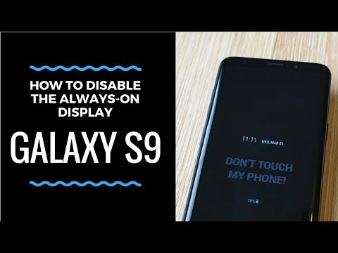 How to Disable the Galaxy S9 Always On Display