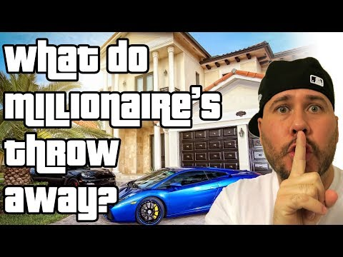 WHAT MILLIONAIRES THROW AWAY IN THE GARBAGE