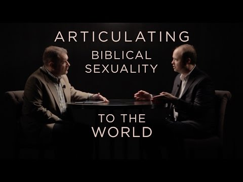 Articulating biblical sexuality to the world
