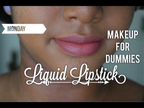 Makeup For Dummies | Liquid Lipstick