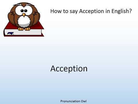 How to say Acception in English? - Pronunciation Owl