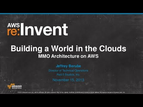 Building a World in the Clouds: MMO Architecture on AWS (MBL304) | AWS re:Invent 2013