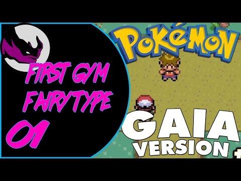 Pokemon Gaia Playthrough - 01 - First gym is a fairy type gym
