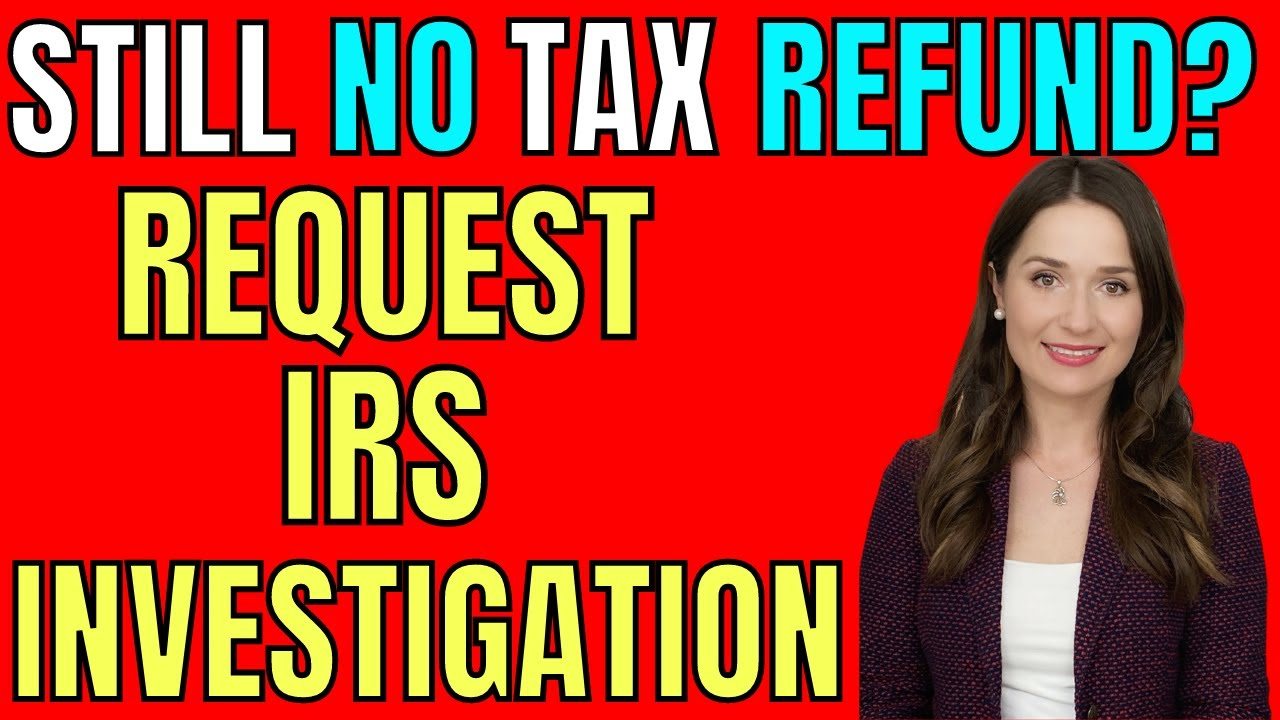 STILL Waiting on TAX REFUND or STIMULUS CHECK? Request IRS to Investigate!  Here's How.