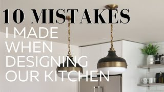 10 Mistakes I Made When Designing Our Kitchen | How To Avoid These Design Hassles