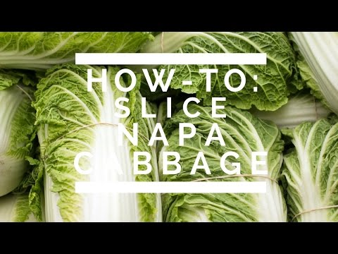 How-To: Slice Napa Cabbage