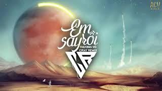 Em Say Rồi (Ciray Remix) - Thương Võ | Nhạc Trẻ Remix 2021 Hay Nhất Hiện Nay